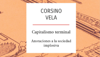 [AVANCE EDITORIAL] Capitalismo terminal: anotaciones a la sociedad implosiva